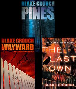 The Wayward Pines Trilogy