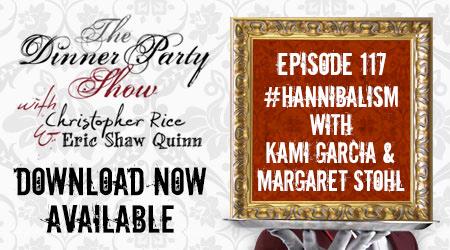 Ep. 117 – #Hannibalism Pt. III with KAMI GARCIA & MARGARET STOHL