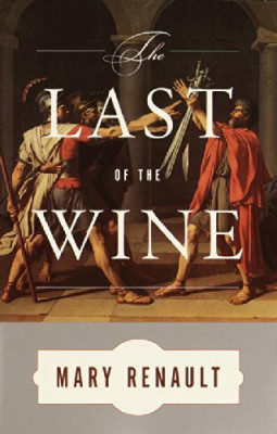 Eric's Favorites ☞ The Last of the Wine by Mary Renault