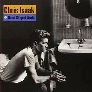 Eric's Favorites ☞ Heart Shaped World by Chris Isaak